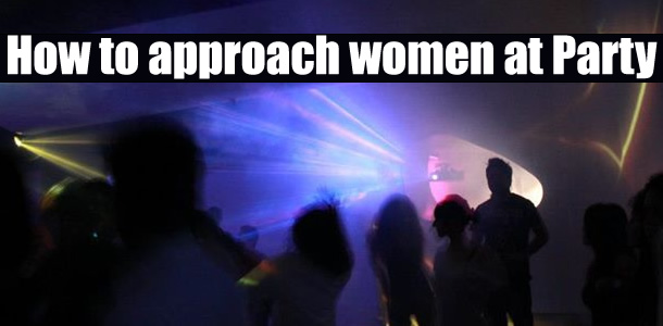 Approach women at party