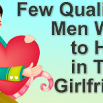 Few Qualities Men Wish To Have In Their Girlfriend